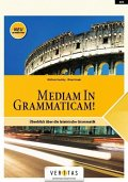 Mediam in Grammaticam!