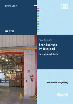 Industriegebäude / Brandschutz im Bestand - Geburtig, Gerd