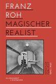 Franz Roh - Magischer Realist