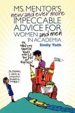 Ms. Mentor's New and Ever More Impeccable Advice for Women and Men in Academia (eBook, ePUB)