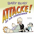 Baby Blues 16: Attacke! aus dem Kinderzimmer