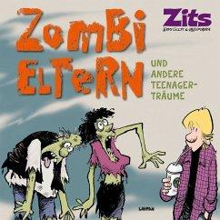 Zits 13: Zombi-Eltern und andere Teenager-Träume - Scott, Jerry; Borgman, Jim