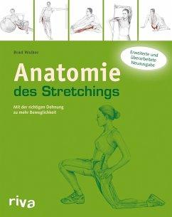 Anatomie des Stretchings - Walker, Brad