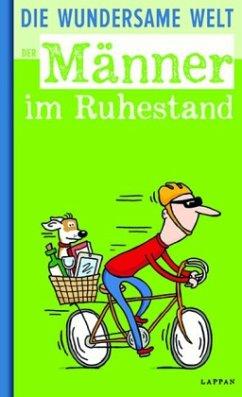 Die wundersame Welt der Männer im Ruhestand - Höke, Ralf 'Linus'; Gitzinger, Peter; Schmelzer, Roger