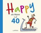 Happy als Mann mit 40