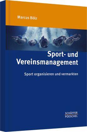 Sport- und Vereinsmanagement - Bölz, Marcus