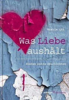 Was Liebe aushält - Ott, Ursula