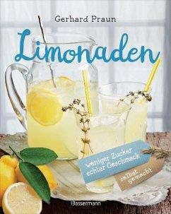 Limonaden selbst gemacht (eBook, PDF) - Praun, Gerhard