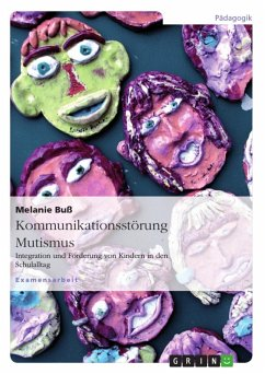 Kommunikation mit Kindern mit Mutismus im schulischen Kontext: Formen und Förderung der Interaktion (eBook, ePUB) - Buß, Melanie