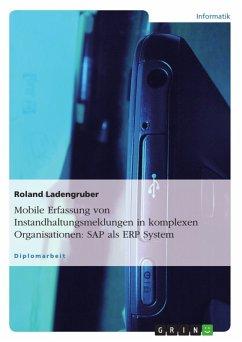 Mobile Erfassung von Instandhaltungsmeldungen in komplexen Organisationen im Zusammenhang mit SAP als ERP System (eBook, ePUB)