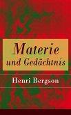 Materie und Gedächtnis - Vollständige deutsche Ausgabe (eBook, ePUB)