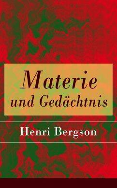 Materie und Gedächtnis (eBook, ePUB) - Bergson, Henri