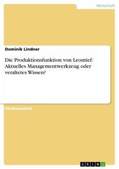 Die Produktionsfunktion von Leontief: Aktuelles Managementwerkzeug oder veraltetes Wissen? (eBook, PDF)