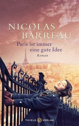 paris ist immer eine gute idee buch von nicolas barreau. Black Bedroom Furniture Sets. Home Design Ideas