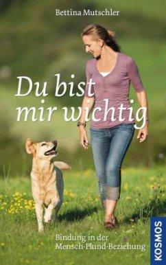 Du bist mir wichtig - Mutschler, Bettina; Wohlfarth, Rainer