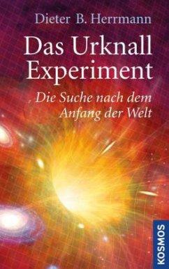 Das Urknall-Experiment - Herrmann, Dieter B.