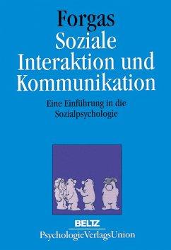 Soziale Interaktion und Kommunikation (eBook, PDF) - Forgas, Joseph P.