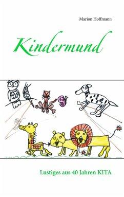 Kindermund - Hoffmann, Marion