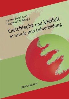 Geschlecht und Vielfalt in Schule und Lehrerbildung (eBook, PDF)