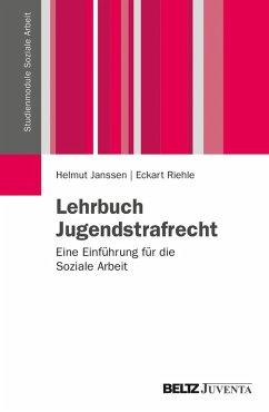 Lehrbuch Jugendstrafrecht (eBook, PDF) - Janssen, Helmut; Riehle, Eckart