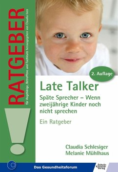 Late Talker. Späte Sprecher - Wenn zweijährige Kinder noch nicht sprechen. Ein Ratgeber (eBook, PDF) - Mühlhaus, Melanie; Schlesiger, Claudia