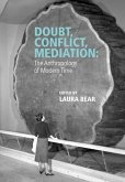 Doubt, Conflict, Mediation: The Anthropology of Modern Time