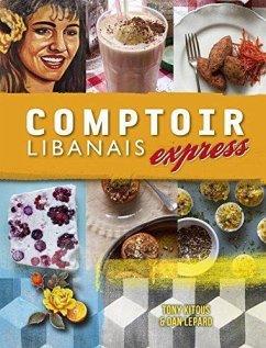 Comptoir Libanais Express - Kitous, Tony; Lepard, Dan