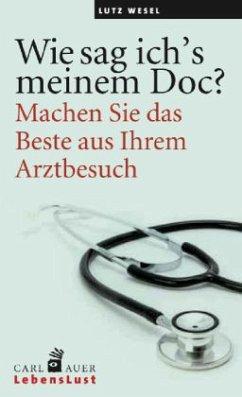 Wie sag ich's meinem Doc? - Wesel, Lutz
