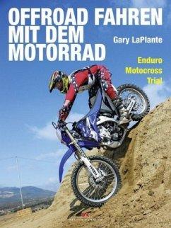 Offroad fahren mit dem Motorrad - LaPlante, Gary
