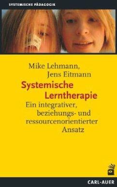 Systemische Lerntherapie - Lehmann, Mike; Eitmann, Jens