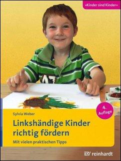 Linkshändige Kinder richtig fördern - Weber, Sylvia