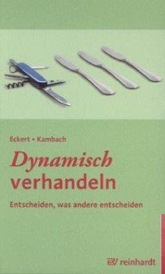 Dynamisch verhandeln - Eckert, Hartwig; Kambach, Andreas
