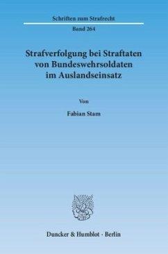 Strafverfolgung bei Straftaten von Bundeswehrsoldaten im Auslandseinsatz - Stam, Fabian