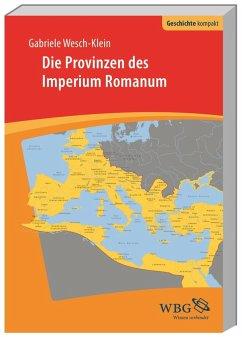 Die Provinzen des Imperium Romanum - Wesch-Klein, Gabriele