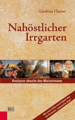 Nahöstlicher Irrgarten - Harrer, Gudrun