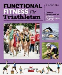 Functional Fitness für Triathleten - Kafka, Björn; Jenewein, Olaf