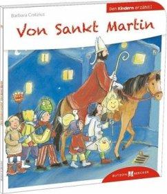 Von Sankt Martin den Kindern erzählt - Cratzius, Barbara