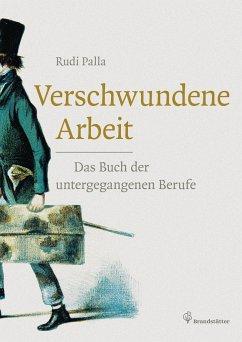 Verschwundene Arbeit - Palla, Rudi