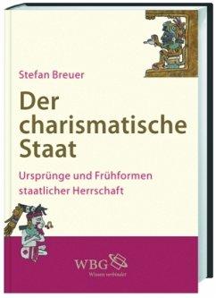 Der charismatische Staat - Breuer, Stefan
