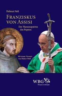 Franziskus von Assisi (eBook, PDF) - Feld, Helmut