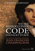 Wie der Hieroglyphen-Code geknackt wurde (eBook, ePUB)