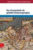 Das ?Pruzzenland? als geteilte Erinnerungsregion (eBook, PDF)