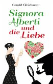 Signora Alberti und die Liebe (eBook, ePUB)