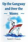Up the Gangway and Over the Waves (eBook, PDF)