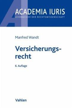 Versicherungsrecht - Wandt, Manfred