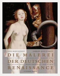 Die Malerei der deutschen Renaissance - Bonnet, Anne-Marie; Kopp-Schmidt, Gabriele