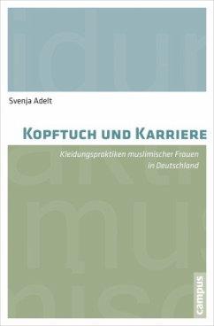 Kopftuch und Karriere - Adelt, Svenja