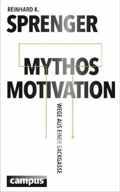 Mythos Motivation - Sprenger, Reinhard K.