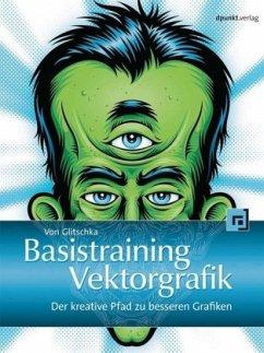 Basistraining Vektorgrafik - Glitschka, Von