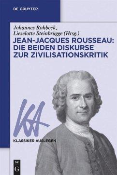 Jean-Jacques Rousseau: Die beiden Diskurse zur ...